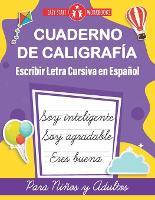 Cuaderno de Caligrafia. Escribir Letra Cursiva en Espanol para Ninos y Adultos (Spanish Edition): Cursive Handwriting Workbook For Kids, Teens and Adults (Paperback)