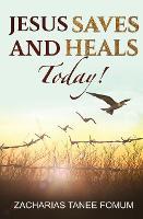 Jesus Saves And Heals Today! - Evangelism 12 (Paperback)