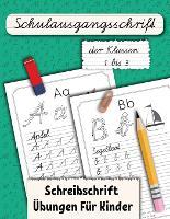 Schulausgangsschrift der Klassen 1 bis 3: Schreibschrift UEbungen Fur Kinder (Paperback)