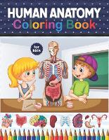 Human Anatomy Coloring Book For Kids