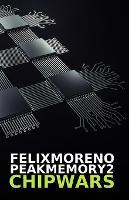 Peak Memory 2 - Chip Wars: La guerra fria tecnologica mundial entre EEUU y CHINA. BW - Peak Memory 5 (Paperback)
