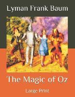 The Magic of Oz: Large Print (Paperback)