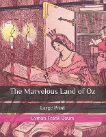 The Marvelous Land of Oz: Large Print (Paperback)