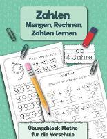 UEbungsblock Mathe fur die Vorschule: Zahlen, Mengen, Rechnen, Zahlen lernen ab 4 Jahre - Kindergartenblock 1 (Paperback)