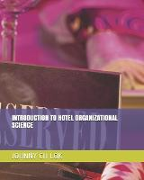 Introduction to Hotel Organizational Science - Management Science (Paperback)