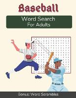 Baseball Word Search For Adults: Medium Difficulty Puzzle Book for Baseball Fans with Solutions Included (Paperback)