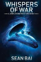 Whispers of War: (Aliens Among the Stars Book 1) - Aliens Among the Stars 1 (Paperback)