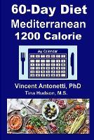 60-Day Mediterranean Diet - 1200 Calorie (Paperback)