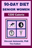 90-Day Diet for Senior Women - 1200 Calorie (Paperback)