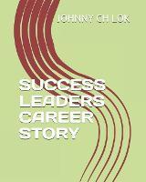 Success Leaders Career Story - Leader Story 1 (Paperback)
