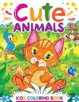 Cute Animals: A Kids Coloring Book with Adorable Animal Designs for Boys and Girls Ages 4-8 (Paperback)