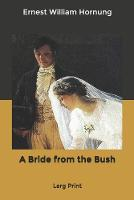 A Bride from the Bush: Larg Print (Paperback)