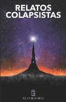 Relatos Colapsistas 1 XL: Cuentos y ensayos decrecentistas - Relatos Colapsistas 1 (Paperback)