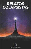 Relatos Colapsistas 1 BW: Cuentos y ensayos decrecentistas - Relatos Colapsistas Bw 1 (Paperback)