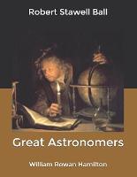 Great Astronomers: William Rowan Hamilton (Paperback)