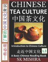Chinese Tea Culture: Guide to Enjoying the World's Best Teas, Story of Ancient Tea Art, History and Drinking Ceremony (Simplified Characters with Pinyin, Graded Reader, Level 3) - Introduction to Chinese Culture 7 (Paperback)
