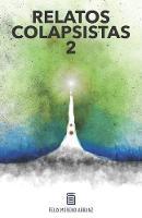 Relatos Colapsistas 2 XL: Cuentos y ensayos decrecentistas 2. - Relatos Colapsistas XL 2 (Paperback)