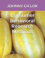 Consumer Behavioral Research Methods - Consumer Behavior Economy Psycholohy 2 (Paperback)