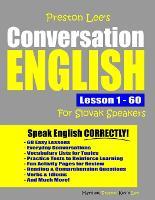 Preston Lee's Conversation English For Slovak Speakers Lesson 1 - 60 - Preston Lee's English for Slovak Speakers (Paperback)