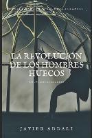 La Revolucion de los Hombres Huecos (Paperback)