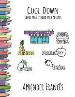 Cool Down - Livro para colorir para adultos: Aprender Frances (Paperback)