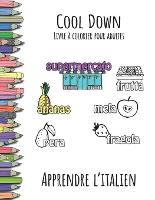 Cool Down - Livre a colorier pour adultes: Apprendre l'italien (Paperback)