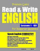 Preston Lee's Read & Write English Lesson 1 - 60 For Bulgarian Speakers - Preston Lee's English for Bulgarian Speakers (Paperback)