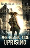 The Black Tide: Uprising - Tides of Blood - A Post-Apocalyptic Thriller 3 (Paperback)