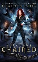 Succubus Chained - Paranormal Prison: Shackled Souls 1 (Paperback)