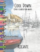 Cool Down - Livre a colorier pour adultes: Alicante (Paperback)