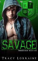 Savage: A Dark High School Bully Romance - Rosewood High 3 (Paperback)
