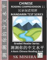 Chinese Reading Comprehension 11: China's Geography, Mandarin Test Series, Easy Lessons, Questions, Answers, Essays, Teach Yourself Independently (Simplified Characters, Pinyin, Graded Reader Level 2) - Chinese Reading Comprehension 11 (Paperback)
