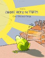 Cinque metri di tempo/Cinco Metros de Tempo: Libro bilingue italiano-portoghese (Paperback)