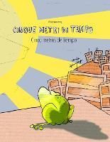 Cinque metri di tempo/Cinco metros de tiempo: Libro bilingue italiano-spagnolo (Paperback)