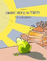 Cinque metri di tempo/Πέντε μέτρα χρόνου: Libro bilingue italiano-greco (Paperback)