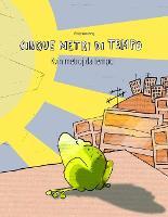Cinque metri di tempo/Kvin metroj da tempo: Libro bilingue italiano-esperanto (Paperback)