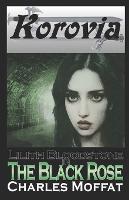 The Black Rose: Lilith Bloodstone Anthology Volume I - The Lilith Bloodstone 1 (Paperback)