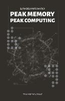 PEAK MEMORY PEAK COMPUTING BW. El fin de la informatica.: El fin de la informatica y la memoria. - Peak Memory (Paperback)