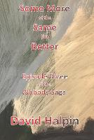 Some More of the Same but Better: Episode Three of the Nobody Saga - The Nobody Saga 3 (Paperback)