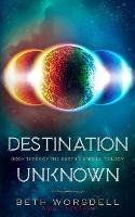 Destination Unknown: Adult version. This is not a revenge battle, It is a universal intervention. - Earth's Angels Trilogy 3 (Paperback)