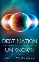 Destination Unknown: YA version. This is not a revenge battle, It is an universal intervention. - The Earth's Angels Trilogy YA Editions 3 (Paperback)