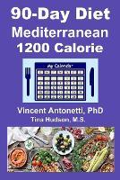 90-Day Mediterranean Diet - 1200 Calorie (Paperback)