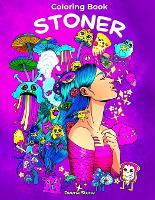 Stoner Coloring Book: Psychedelic Coloring Book for Adults with Stress Relieving Trippy Designs (Paperback)