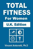 Total Fitness for Women - U.K. Edition (Paperback)
