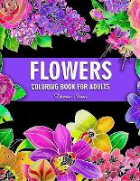 Flowers Coloring Book For Adults: Beautiful Flower Designs for Stress Relief, Relaxation, and Creativity (Paperback)