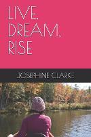 Live, Dream, Rise (Paperback)