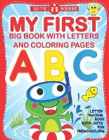 My First Big Book With Letters and Coloring Pages: Letter Tracing Book With Dots for Preschoolers. Workbook for Kids Ages 3-6 (Paperback)