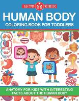 Human Body Coloring Book For Toddlers: Anatomy For Kids With Interesting Facts About The Human Body (Paperback)