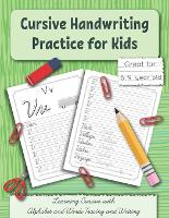 Cursive Handwriting Practice for Kids: Learning Cursive with Alphabet and Words Tracing and Writing. Great for 8-9 year old. Grade 3 and Grade 4 - Handwriting Workbooks for Kids 2 (Paperback)