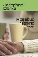 Rosebud Missing Love (Paperback)
